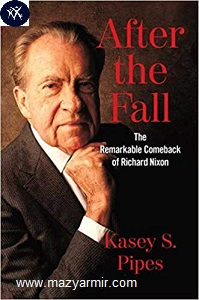 After the Fall: The Remarkable Comeback of Richard Nixon Hardcover